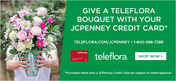 GIVE A TELEFLORA BOUQUET WITH YOUR JCPENNEY CREDIT CARD